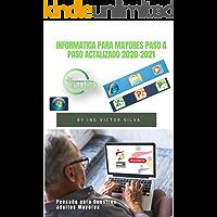 Informatica para Mayores paso a paso actalizado2020-2021: Informatica básica para personas mayores, pensado para…