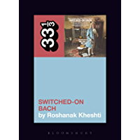 Wendy Carlos's Switched-On Bach (33 1/3 Book 141) book cover