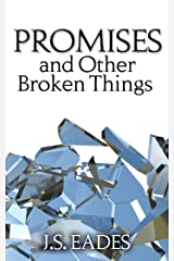 Promises and Other Broken Things (Amelia and Declan Book 1) Kindle Edition