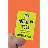 The Future of Work: Robots, AI, and Automation (English Edition)