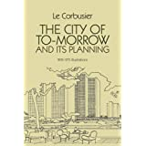 The City of To-morrow and Its Planning (Dover Architecture)