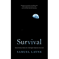 Survival: Evolutionary Rules for Intelligent Species Survival (Survival : Evolutionary Rules for Intelligent Species Survival Book 1) (English Edition)