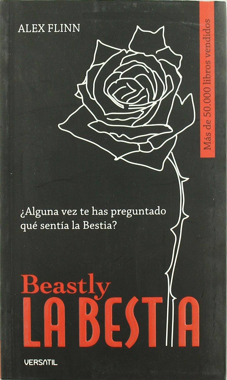 Bestia,La: Beastly (JUVENIL): Amazon.es: Alex Flinn, Daniel Aldea ...