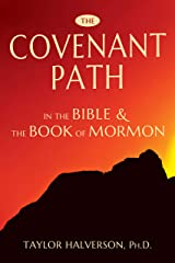 The Covenant Path in the Bible and the Book of Mormon Kindle Edition
