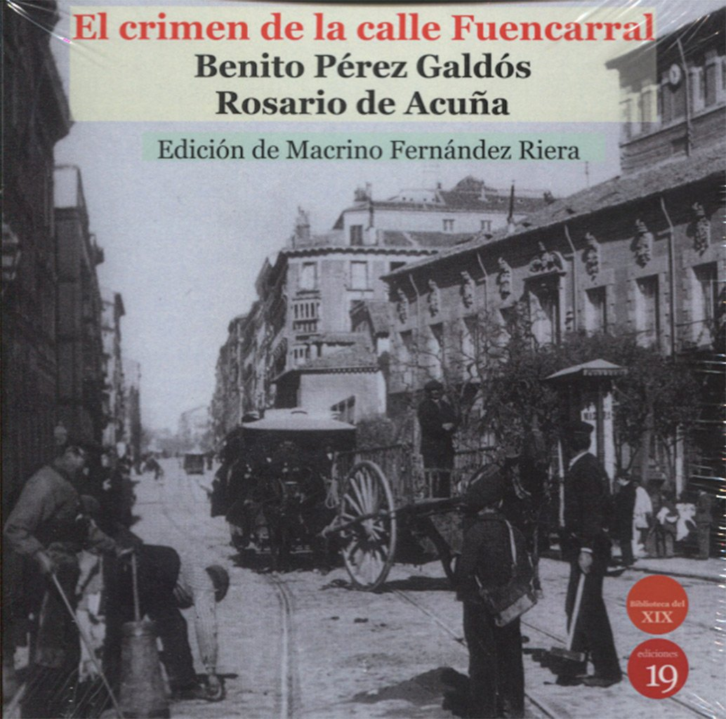 El crimen de la calle Fuencarral: Amazon.es: Benito PÉREZ GALDÓS, Rosario de ACUÑA Y VILLANUEVA, Macrino Fernández Riera, Germán RUEDA ARRIBAS: Libros