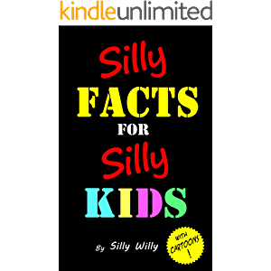 Silly Facts for Silly Kids.: Fun trivia book for children age 4-9