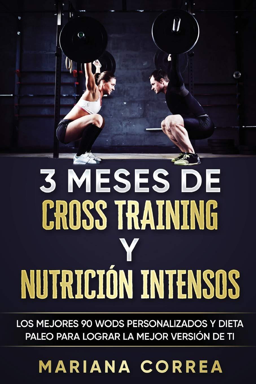 3 MESES DE CROSS TRAINING y NUTRICION INTENSOS: LOS MEJORES ...