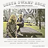 Delta Swamp Rock: Sounds from the South: At the Crossroads of Rock, Country and Soul
