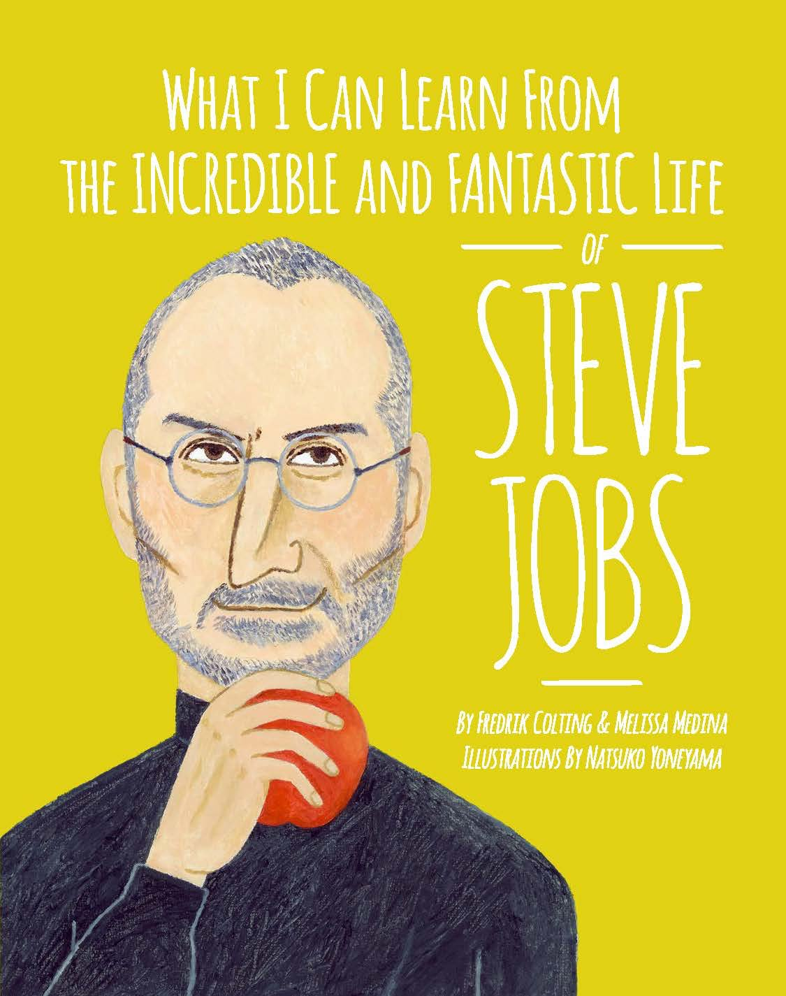 Download What I Can Learn from the Incredible and Fantastic Life of Steve Jobs pdf