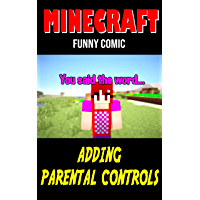 Minecraft Story: Adding PARENTAL CONTROLS - Interesting And Fun