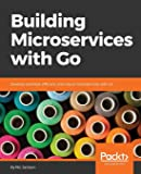 Building Microservices with Go