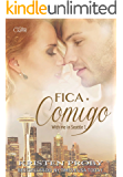 Fica Comigo (With Me in Seattle Livro 1)