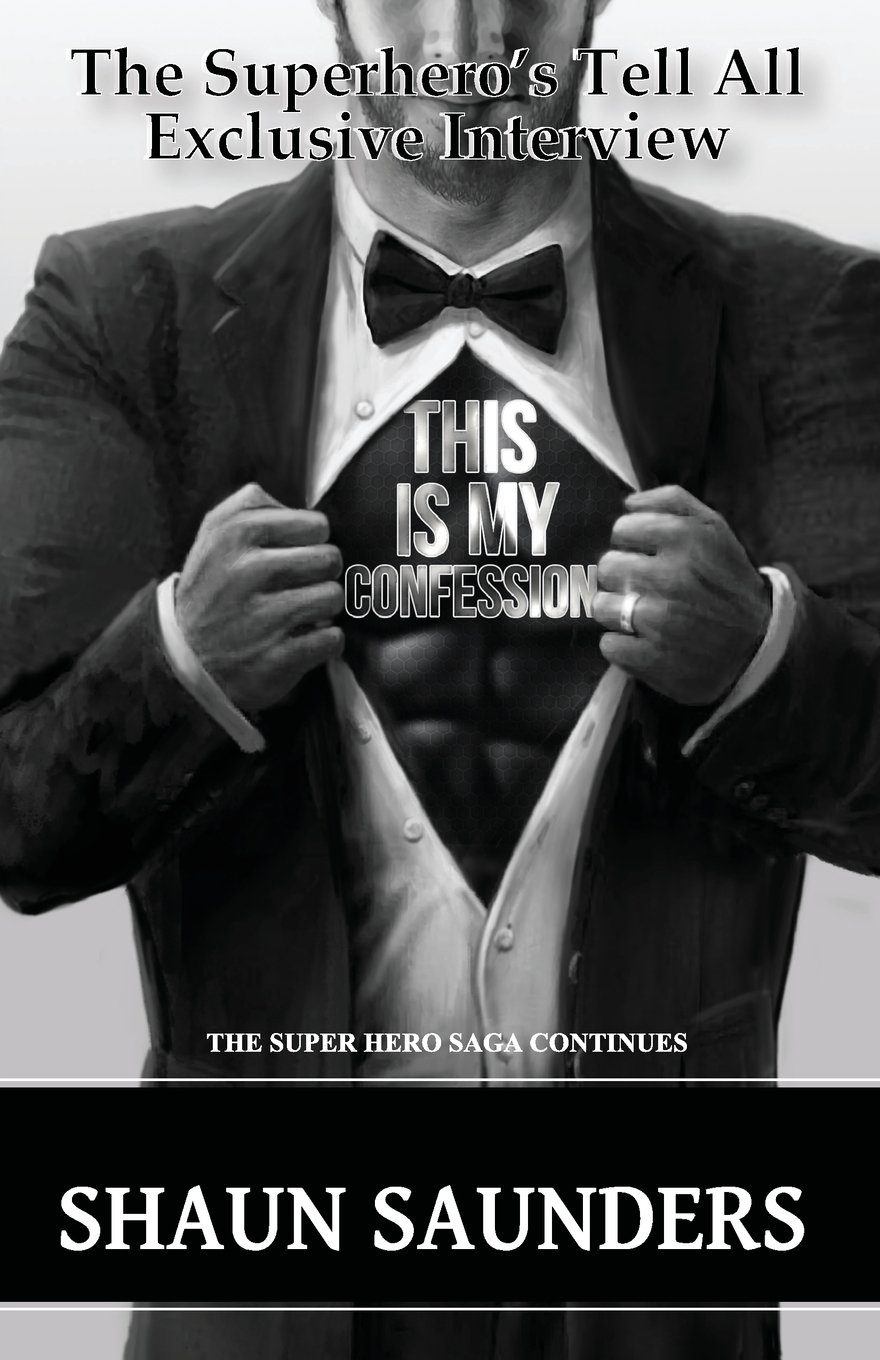 Read Online This Is My Confession: The Superhero's Tell All Confession pdf