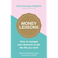 Money Lessons: How to manage your finances to get the life you want