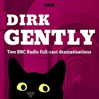 Dirk Gently: Two BBC Radio Full-Cast Dramas: Dirk Gently's Holistic Detective Agency and The Long Dark Tea-Time of the…
