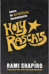 Holy Rascals: Advice for Spiritual Revolutionaries Paperback