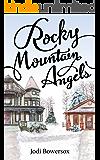 Rocky Mountain Angels: A Contemporary Faith Romance (Rocky Mountain Series Book 1)