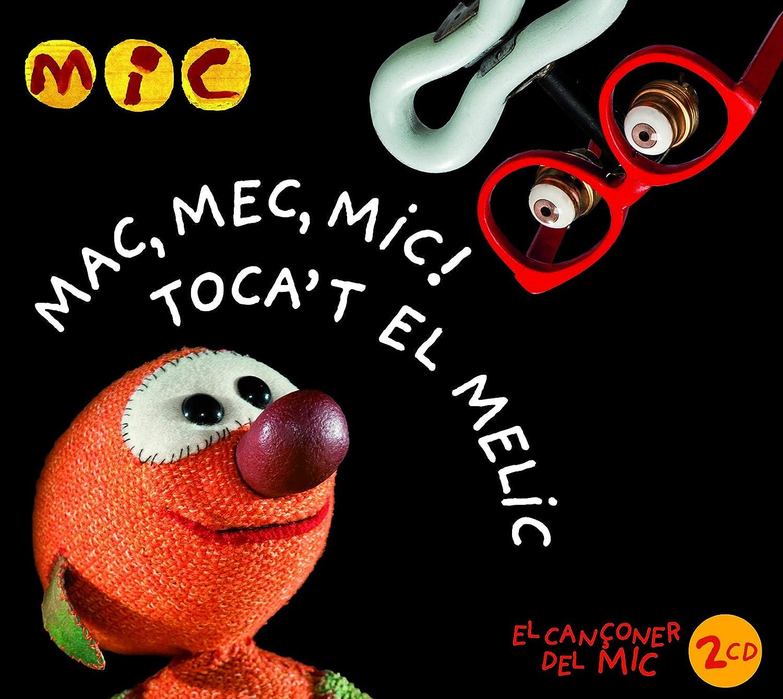 Mac,Mec,Mic Toca't El Melic
