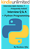 100+ Python Interview Questions & Answers: Python Programming (Interview Q & A Series Book 7)