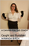 A Caning for the Coach: Caught and Punished (English Edition)