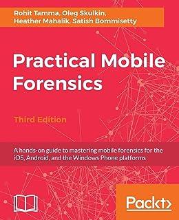 Practical Mobile Forensics: Satish Bommisetty, Rohit Tamma
