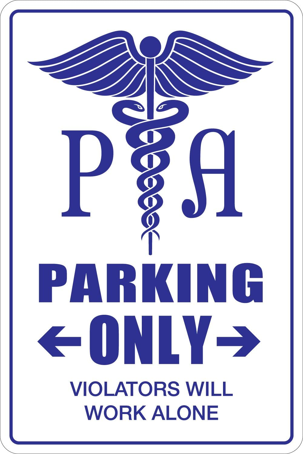 "StickerPirate Physician Assistant Parking Only 8"" x 12"" Metal Novelty Sign Aluminum NS 121"