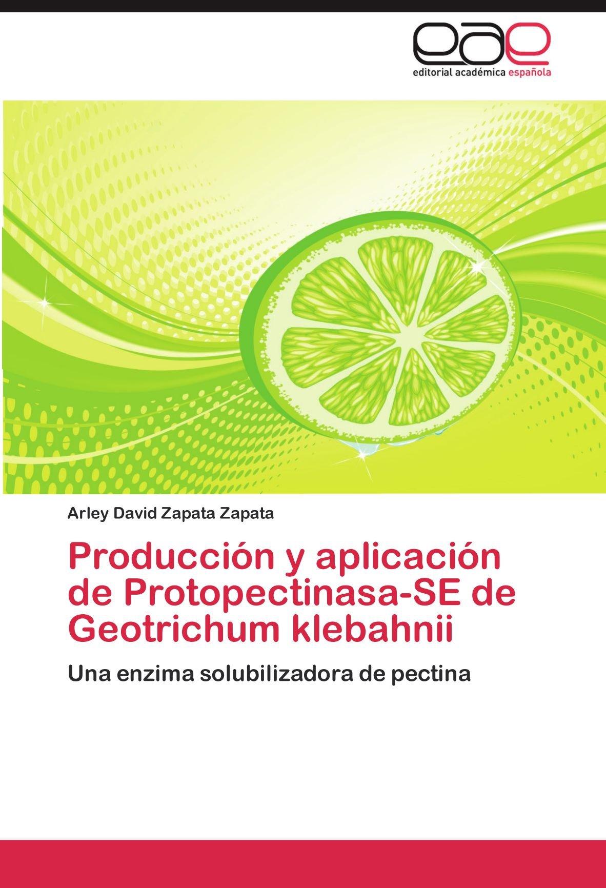 Produccion y Aplicacion de Protopectinasa-Se de Geotrichum ...