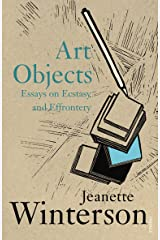 Art Objects: Essays on Ecstasy and Effrontery Paperback