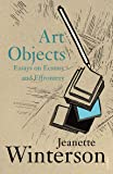 Art Objects:Essays on Ecstasy and Effrontery
