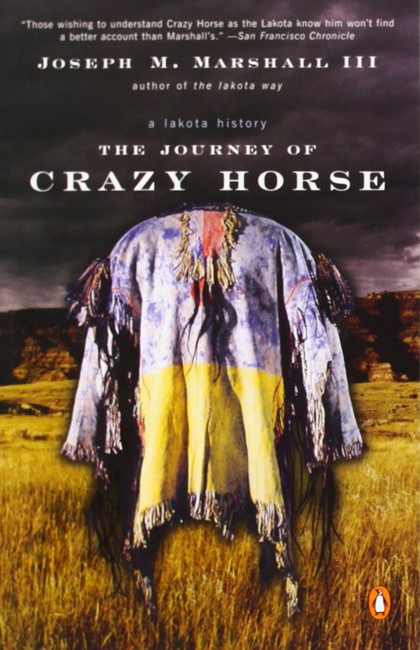 the journey of crazy horse a lakota history joseph m marshall the journey of crazy horse a lakota history joseph m marshall iii 9780143036210 com books