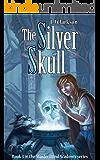 The Silver Skull - A Mastermind Academy Novel (Mastermind Academy Series Book 4)