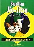 Brazilian Jiu-Jitsu. Libro básico de Brazilian Jiu-Jitsu.
