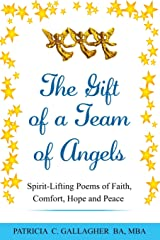 The Gift of a Team of Angels: Spirit-Lifting Poems of Faith, Comfort, Hope and Peace Paperback