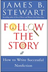 Follow the Story: How to Write Successful Nonfiction Kindle Edition