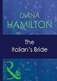 The Italian's Bride (Mills & Boon Modern) (A Mediterranean Marriage, Book 3) (Mediterranean Marriage series)