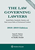 The Law Governing Lawyers: Model Rules, Standards, Statutes, and State Lawyer Rules of Professional Conduct, 2018-2019 (Supplements)
