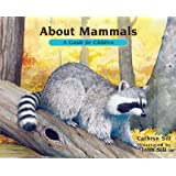 About Mammals: A Guide for Children (Revised Edition)