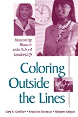 Coloring outside the Lines: Mentoring Women into School Leadership (SUNY series in Women in Education) Paperback