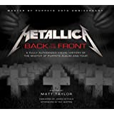 Metallica: Back to the Front; A Fully Authorized Visual History of the Master of Puppets Album and Tour