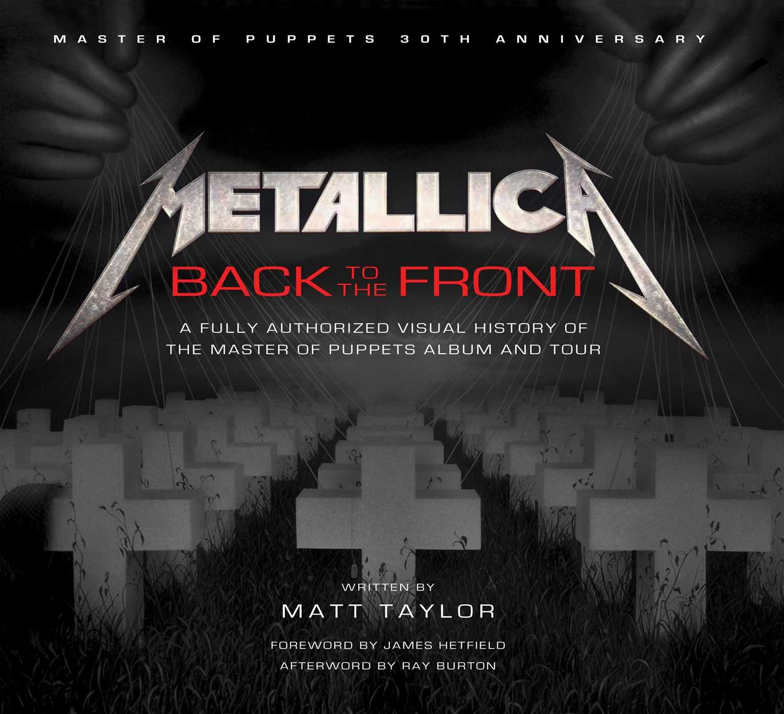 metallica back to the front a fully authorized visual history of the master of puppets album and tour matt taylor ray burton james hetfield - Metallica Christmas Songs