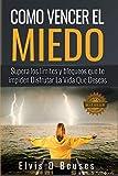 Image for Como Vencer El Miedo: Supera los limites y bloqueos que te impiden Disfrutar La Vida Que Deseas (Spanish Edition)