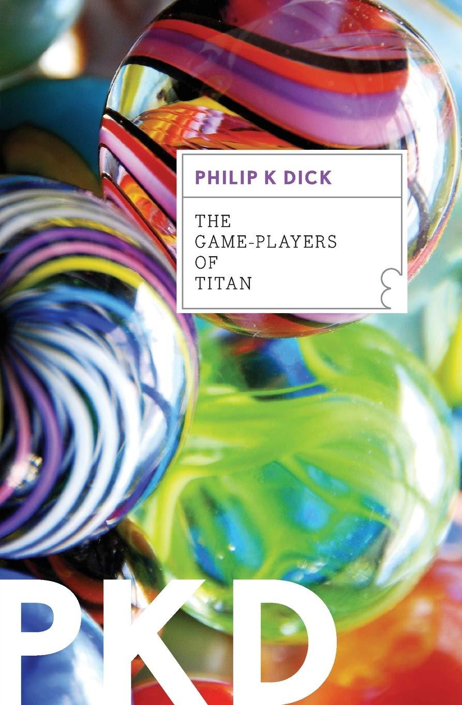 The Game-Players of Titan: Amazon.es: Dick, Philip K.: Libros en idiomas extranjeros