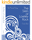 The Siren of Loreley Rock (The Mermaid Trilogy)