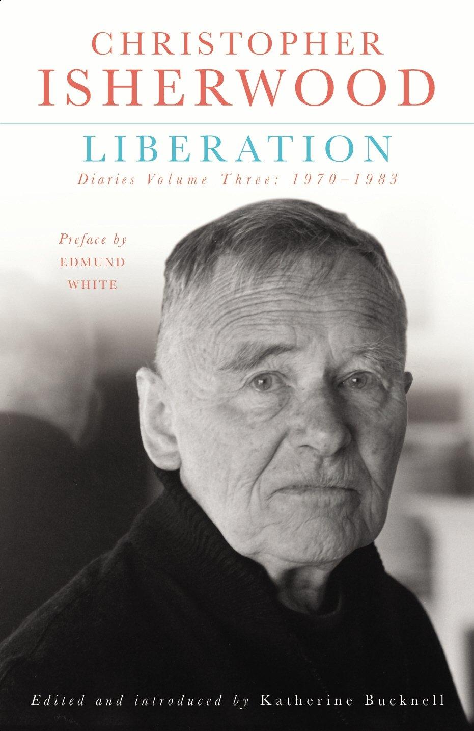 Liberation: Diaries Vol 3: Amazon.co.uk: Christopher Isherwood, Katherine  Bucknell: 9780701184490: Books