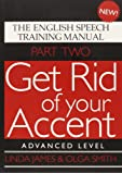Get Rid of Your Accent: The English Speech Training Manual (Part 2)