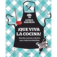 ¡Que viva la cocina!: Recetas caseras y fáciles para todos los bolsillos (Sabores)