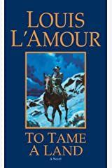 To Tame a Land: A Novel Kindle Edition