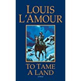 To Tame a Land: A Novel