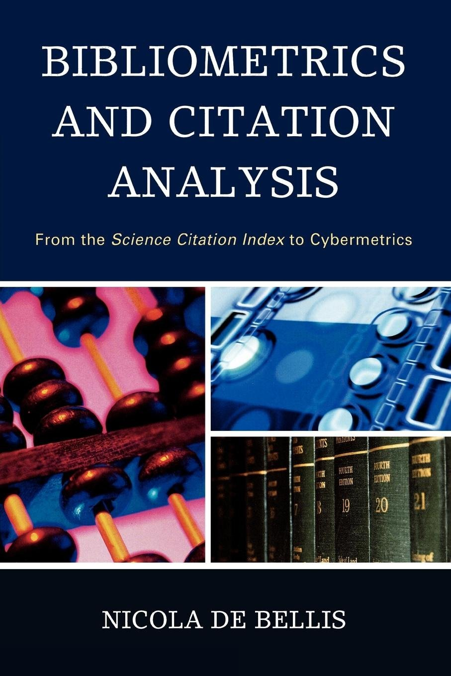 Bibliometrics and Citation Analysis: From the Science Citation Index to Cybermetrics