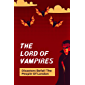 The Lord Of Vampires: Disasters Befall The People Of London: Chilling Disasters Of Vampire Befall The People Of London…